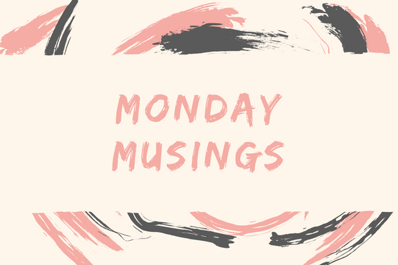 Rest and Relish Monday Musings Series
