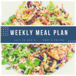 Rest & Relish Weekly Meal Plan - July 30 -August 5, 2018