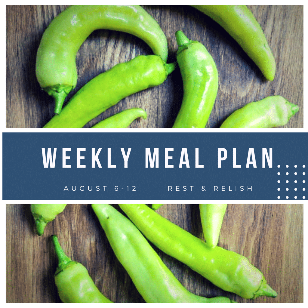 Rest & Relish Meal Plan - August 6 -12, 2018