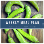 Weekly Meal Plan - August 6 -12 '18 Banana Pepper Photo
