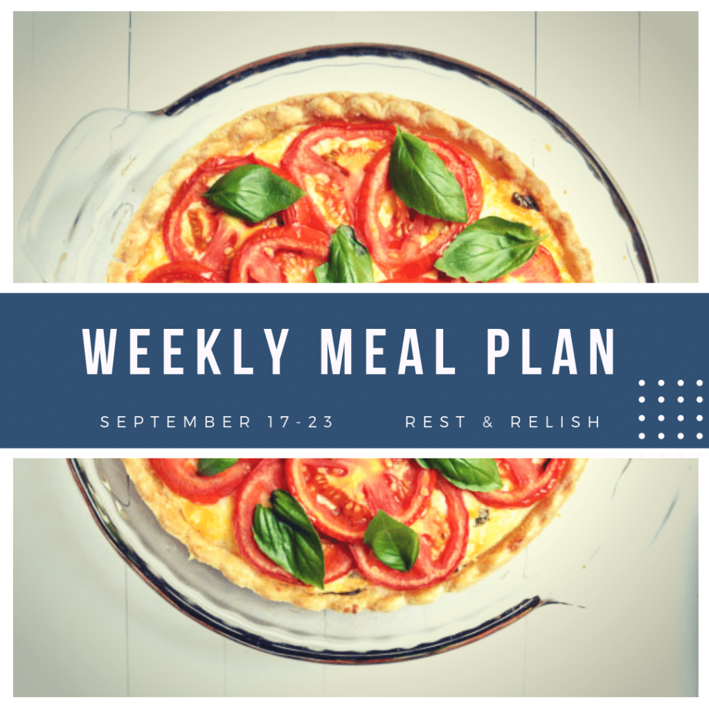 Rest & Relish September 17 -23, 2018 Meal Plan with Tomato Pie Background