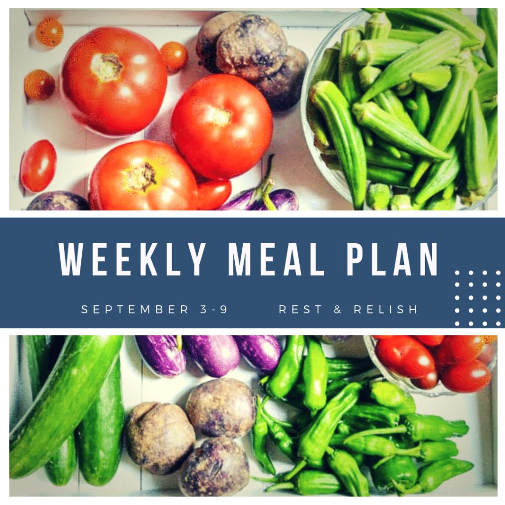 Rest & Relish Meal Plan September 3 - 9, 2018 with Farmer's Market Vegetables