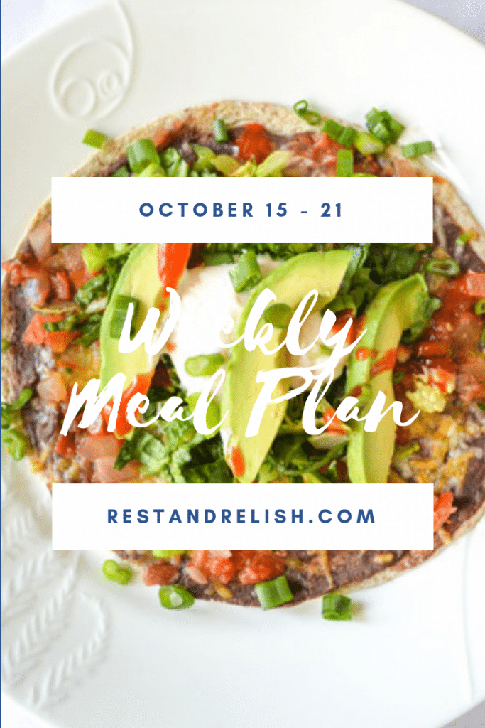 Rest & Relish Weekly Meal Plan - October 15 - 21, 2018 with Black Bean Tostada in Background