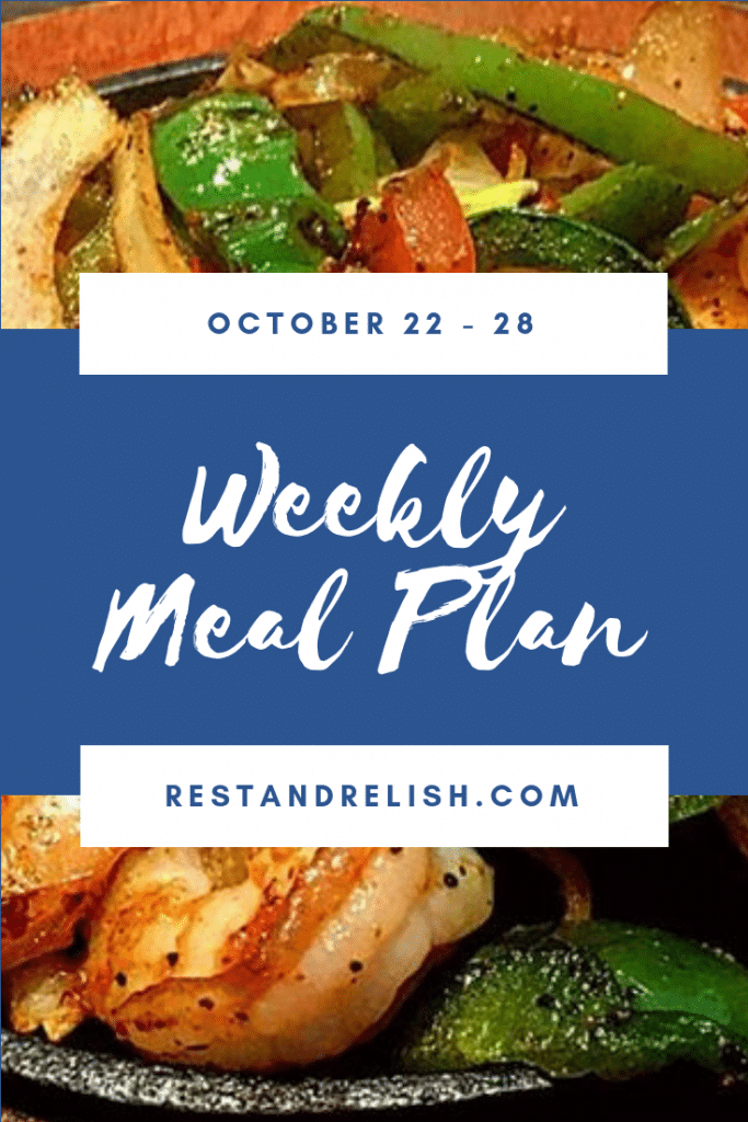 Rest & Relish Weekly Meal Plan - October 22 - 28, 2018 Graphic with Shrimp Fajitas