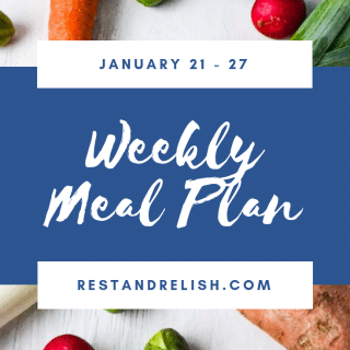 Rest & Relish January 21-27 Weekly Meal Plan