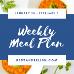 Rest & Relish Weekly Meal Plan - January 28 - February 3, 2019