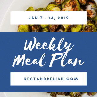 Rest & Relish Weekly Meal Plan - January 7 - 13, 2019