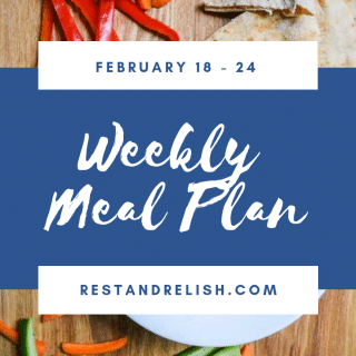 Rest & Relish Weekly Meal Plan - February 18-24, 2019