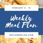 Rest & Relish Weekly Meal Plan – February 4 – 10, 2019
