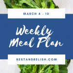 Rest & Relish Weekly Meal Plan – March 4 – 10, 2019