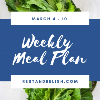 Rest & Relish Weekly Meal Plan - March 4 - 10, 2019