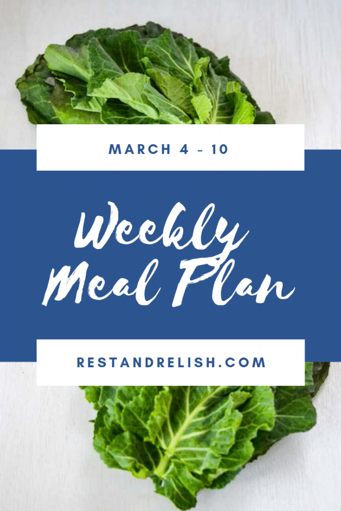 Rest & Relish Weekly Meal Plan - March 4 -10, 2019