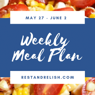 Rest & Relish Weekly Meal Plan - May 27 - June 2, 2019