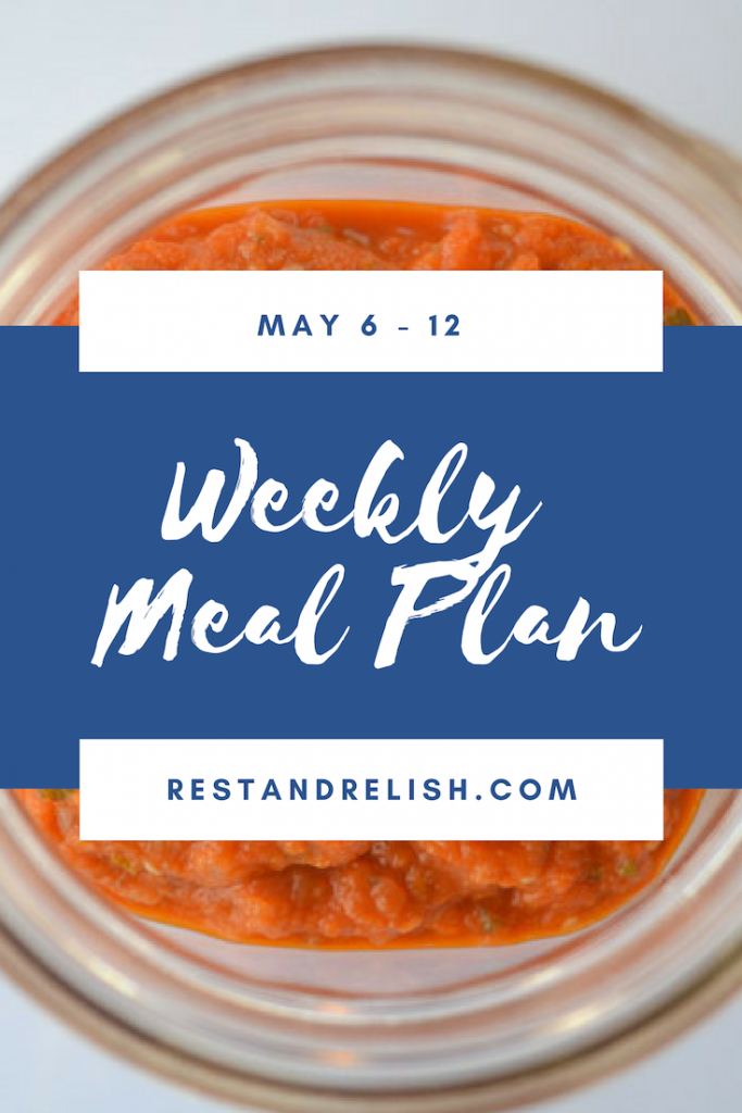 Rest & Relish Weekly Meal Plan - May 6 - 12, 2019